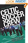 Celtic Soccer Crew: What The Hell Do...