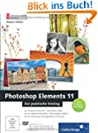 Photoshop Elements 11: Der praktische...