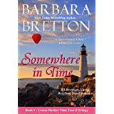 Somewhere in Time (The Crosse Harbor Time Travel Trilogy) ~ Barbara Bretton