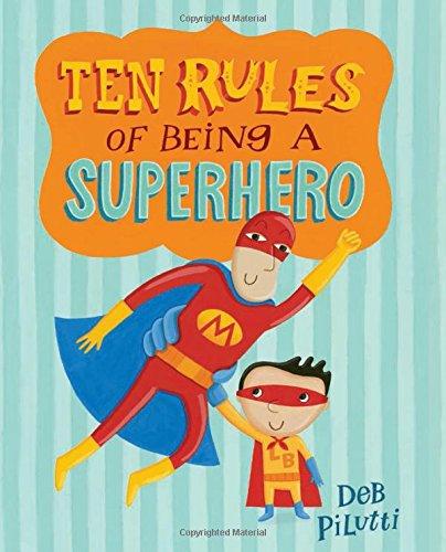Ten Rules of Being a Superhero