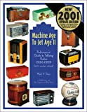 Machine Age to Jet Age, Vol. 2:  Radiomanias Guide to Tabletop Radios 1930-1959, with Market Values)