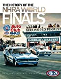 The History of the NHRA World Finals