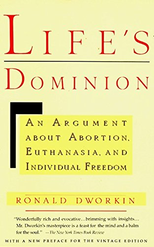 Life's Dominion: An Argument About Abortion, Euthanasia, and Individual Freedom, Dworkin, Ronald