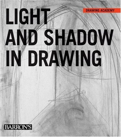Light and Shadow in Drawing (Drawing Academy)