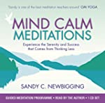 Mind Calm Meditations: Experience the...