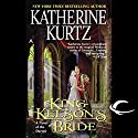 King Kelson's Bride: A Novel of the Deryni (       UNABRIDGED) by Katherine Kurtz Narrated by Nick Sullivan