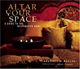 Altar Your Space: A Guide to the Restorative Home