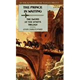 The Prince in Waiting: The Sword of the Spirits Trilogyby John Christopher