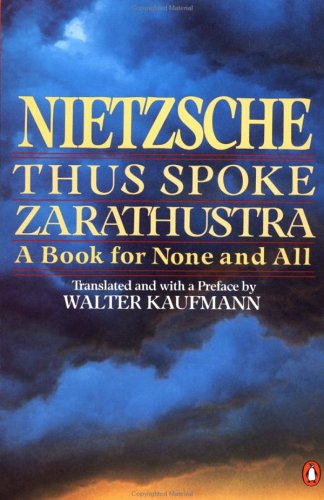 Thus Spoke Zarathustra: A Book for None and All, Friedrich Nietzsche