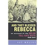 And They Blessed Rebecca: Account of the Welsh Toll Gate Riots, 1839-44by Pat Molloy
