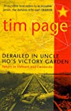 Derailed in Uncle Ho's Victory Garden: Return to Vietnam and Cambodia (0684860244) by Page, Tim