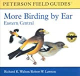img - for More Birding by Ear Eastern and Central North America: A Guide to Bird-song Identification (Peterson Field Guide Audios) book / textbook / text book