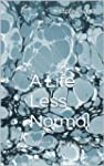 A Life Less Normal: A Memoir Based on...
