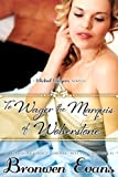 To Wager the Marquis of Wolverstone (Wicked Wagers BK2-Regency Romance) Long Novella (Wicked Wagers Trilogy)