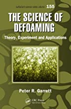 The Science of Defoaming Theory Experiment and Applications Surfactant Science