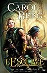 Les livres des Rai-kirah, tome 1 : L\'Esclave par Carol Berg
