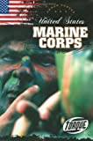 United States Marine Corps (Torque Books: Armed Forces) (Torque: Armed Forces)
