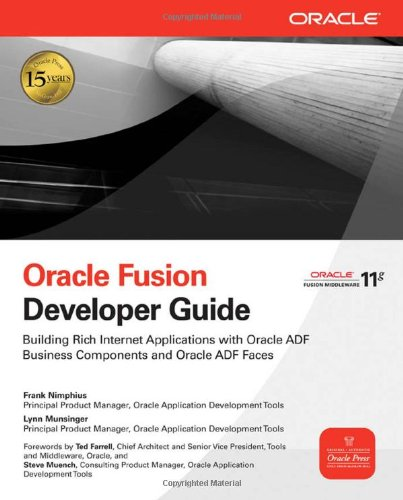 Oracle Fusion Developer Guide: Building Rich Internet Applications with Oracle ADF Business Components and Oracle ADF Faces (Osborne ORACLE Press Series)