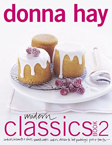 Modern Classics Book 2: Cookies, Biscuits & Slices, Small Cakes, Cakes, Desserts, Hot Puddings, Pies & Tarts (Morrow Cookbooks)