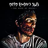 Hand of Death by DEAD COWBOY's SLUTS (2012-09-18)