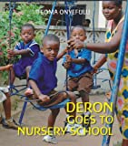 Ifeoma Onyefulu Deron Goes to Nursery School (First Experiences)