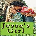 Jesse's Girl | Otis R. Moore Jr