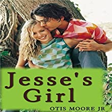 Jesse's Girl (       UNABRIDGED) by Otis R. Moore Jr Narrated by Christopher Dattoli