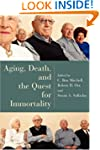 Aging, Death, and the Quest for Immor...