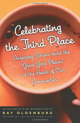 Celebrating the Third Place: Inspiring Stories About the...