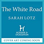The White Road | Sarah Lotz