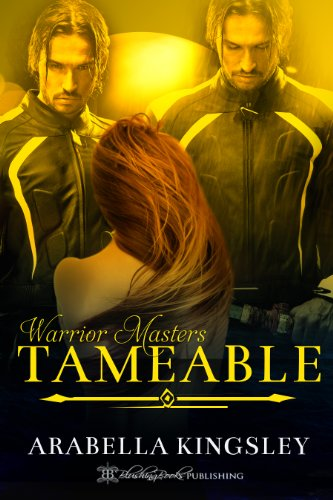 Arabella Kingsley - Tameable (Warrior Masters)