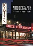 Katzs: Autobiography of a Delicatessen
