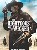 The Righteous & The Wicked [HD]