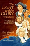 img - for By Peter Marshall - Light and the Glory for Children, The: Discovering God's Plan for America from Christopher Columbus to George Washington (11.1.1992) book / textbook / text book