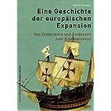 """Eine Geschichte der europ�ischen Expansion: Von den Entdeckern und Eroberern zum Kolonialismusvon """"Horst Gr�nder"""""""
