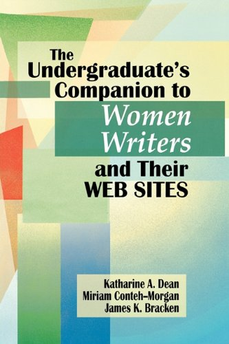 The Undergraduate's Companion to Women Writers and Their Web Sites