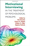 img - for Motivational Interviewing in the Treatment of Psychological Problems (Applications of Motivational Interviewing) book / textbook / text book