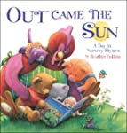 Out Came the Sun: A Day in Nursery Rh...