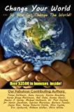 img - for Change Your World So You Can Change The World book / textbook / text book