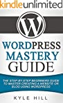 WordPress Mastery Guide: The Step By...