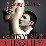 Karl's Year in Chastity | Stanley Jeffries