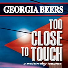 Too Close to Touch (       UNABRIDGED) by Georgia Beers Narrated by Abby Craden
