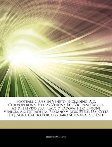 Football Clubs In Veneto, including: A.c. Chievoverona, Hellas Verona F.c., Vicenza Calcio, A.s.d. Treviso 2009, Calcio Padova, F.b.c. Unione Venezia, ... Jesolo, Calcio Portogruaro Summaga, A.c. Este