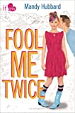 img - for Fool Me Twice: An If Only novel book / textbook / text book