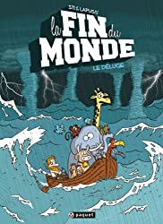 La fin du monde, tome 1 : Le déluge