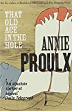 THAT OLD ACE IN THE HOLE (0007151527) by Proulx, Annie