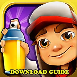 SUBWAY SURFERS: GAME GUIDE, HACKS, CHEATS, MOD, APK, DOWNLOAD