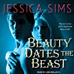 Beauty Dates the Beast: Midnight Liaisons Series, Book 1 (       UNABRIDGED) by Jessica Sims Narrated by Leah Mallach