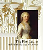 img - for First Ladies of the United States of America book / textbook / text book