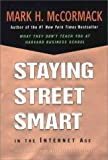 Staying Street Smart in the Internet Age: What Hasn't Changed About the Way We Do Business (0670893064) by McCormack, Mark H.